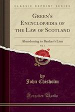 Green's Encyclopaedia of the Law of Scotland, Vol. 1 (Classic Reprint)