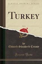 Turkey, Vol. 14 (Classic Reprint)