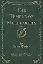 The Temple of Melekartha, Vol. 1 of 3 (Classic Reprint)