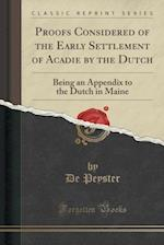 Proofs Considered of the Early Settlement of Acadie by the Dutch