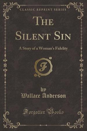 The Silent Sin af Wallace Anderson
