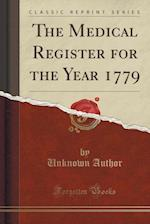 The Medical Register for the Year 1779 (Classic Reprint)