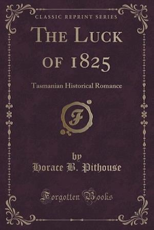 The Luck of 1825 af Horace B. Pithouse