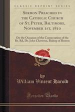 Sermon Preached in the Catholic Church of St. Peter, Baltimore, November 1st, 1810 af William Vincent Harold