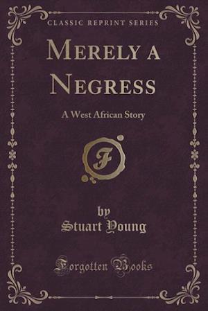 Merely a Negress af Stuart Young