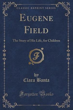 Eugene Field af Clara Banta
