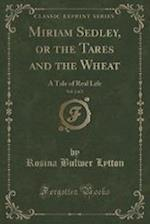 Miriam Sedley, or the Tares and the Wheat, Vol. 2 of 3 af Rosina Bulwer Lytton