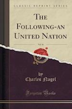 The Following-An United Nation, Vol. 16 (Classic Reprint)