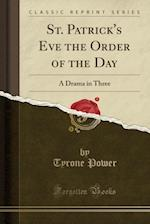 St. Patrick's Eve the Order of the Day