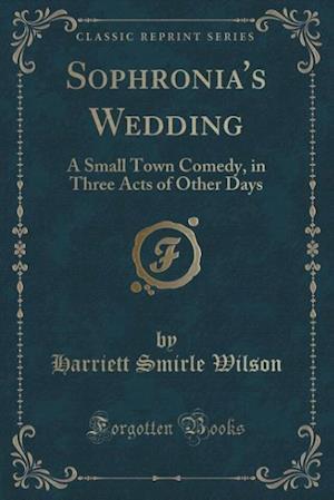 Sophronia's Wedding af Harriett Smirle Wilson