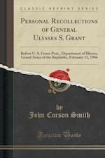 Personal Recollections of General Ulysses S. Grant