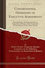 Congressional Oversight of Executive Agreements