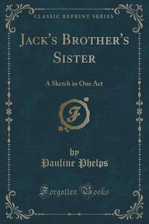 Jack's Brother's Sister af Pauline Phelps