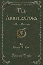 The Arbitrators af Henry a. Coit