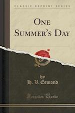 One Summer's Day (Classic Reprint)