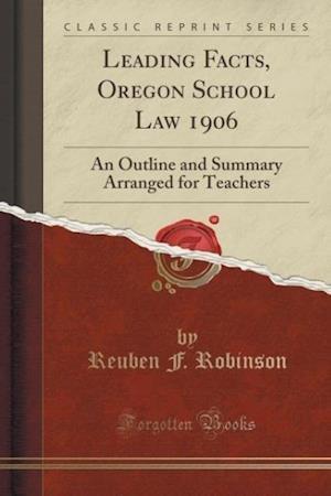 Leading Facts, Oregon School Law 1906 af Reuben F. Robinson