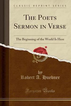 The Poets Sermon in Verse af Robert a. Huebner