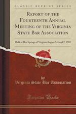 Report of the Fourteenth Annual Meeting of the Virginia State Bar Association