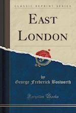 East London (Classic Reprint)