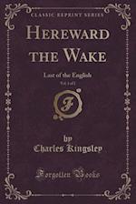Hereward the Wake, Vol. 1 of 2