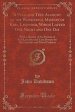 A   Full and True Account of the Wonderful Mission of Earl Lavender, Which Lasted One Night and One Day