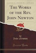 The Works of the REV. John Newton, Vol. 1 of 6 (Classic Reprint)