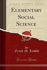 Elementary Social Science (Classic Reprint) af Frank M. Leavitt