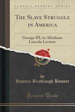 The Slave Struggle in America