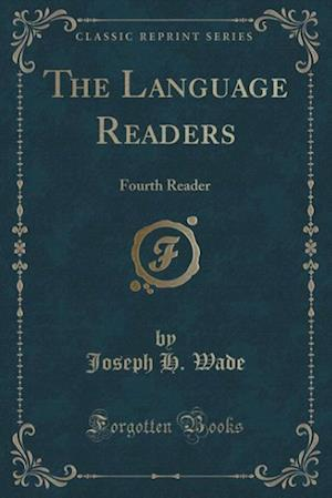 The Language Readers af Joseph H. Wade