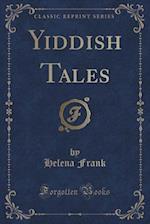 Yiddish Tales (Classic Reprint) af Helena Frank