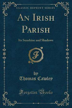 An Irish Parish af Thomas Cawley