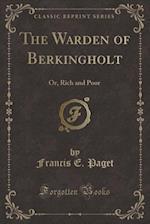 The Warden of Berkingholt af Francis E. Paget