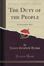 The Duty of the People af James Delafield Trenor