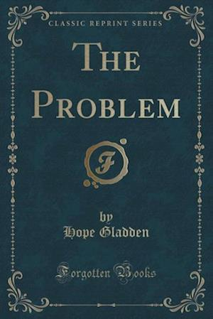 The Problem (Classic Reprint) af Hope Gladden