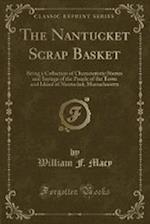 The Nantucket Scrap Basket af William F. Macy