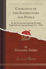 Catalogue of the Instructors and Pupils