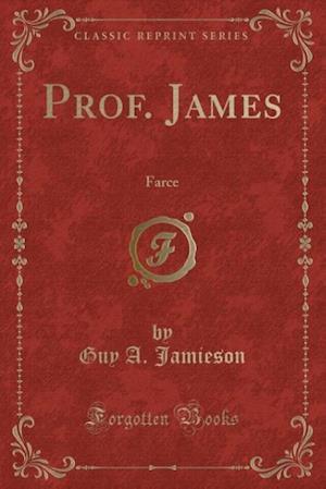 Prof. James af Guy a. Jamieson
