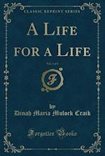A Life for a Life, Vol. 3 of 3 (Classic Reprint)