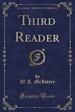 Third Reader (Classic Reprint) af W. a. McIntyre
