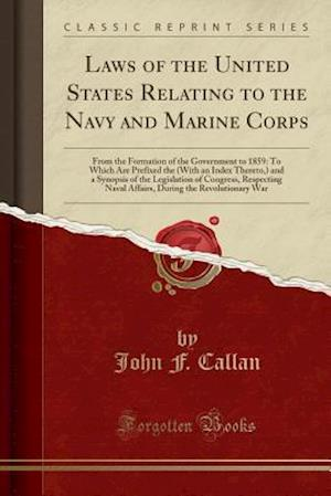 Laws of the United States Relating to the Navy and Marine Corps af John F. Callan
