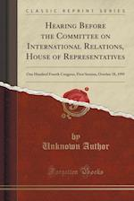 Hearing Before the Committee on International Relations, House of Representatives