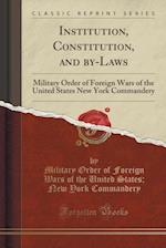 Institution, Constitution, and By-Laws