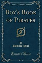 Boy's Book of Pirates (Classic Reprint)