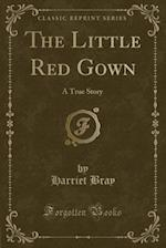 The Little Red Gown af Harriet Bray