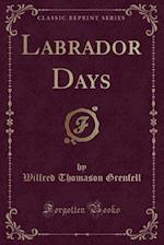 Labrador Days (Classic Reprint)