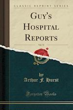 Guy's Hospital Reports, Vol. 72 (Classic Reprint)