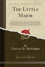 The Little Major af Charles D. Dickinson