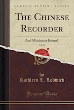 The Chinese Recorder, Vol. 40