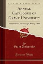 Annual Catalogue of Grant University, Vol. 34