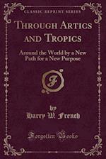 Through Artics and Tropics